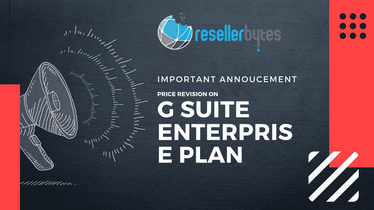 Important: Price revision for G Suite Enterprise plan